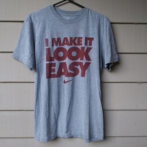 Nike I Make it Look Easy T Shirt Large